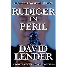Rudiger in Peril (A White Collar Crime Thriller Book 5)