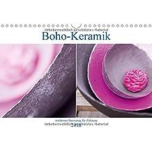 Boho - Keramik, modernes Steinzeug für Zuhause (Wandkalender 2018 DIN A4 quer): Unikate aus dem Hause Crafthouse (Monatskalender, 14 Seiten ) (CALVENDO Kunst)