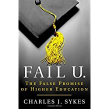 Fail U.: The False Promise of Higher Education