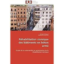 Réhabilitation sismique  des bâtiments en béton armé: Etude de la vulnérabilité et optimisation de la réhabilitation sismique (Omn.Univ.Europ.)