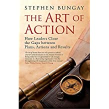 The Art of Action( How Leaders Close the Gaps Between Plans Actions and Results)[ART OF ACTION][Hardcover]