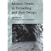 Modern Trends in Tunnelling and Blast Design by John Johansen (1-Jan-2000) Paperback
