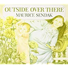 Outside over There by Maurice Sendak (2007-06-28)
