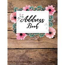 Address Book: Wooden and Flower - Email Address Book - 8.5x11 (108 Pages) Alphabetical Over 300+ For Record Contact and Addresses (Address Book With Tabs): Volume 1 (Large Print Address Book)