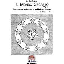 Il Mondo Secreto Vol. II: Iniziazione cristiana e religione d'amore (i Ritrovati)