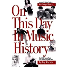 On This Day in Music History: Over 2,000 Popular Music Facts Covering Every Day of the Year by Jay Warner (2004-08-09)
