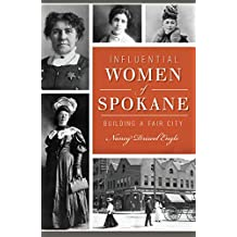 Influential Women of Spokane: Building a Fair City (American Heritage) (English Edition)