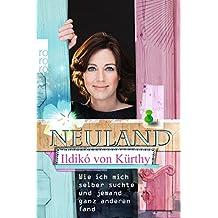 Neuland: Wie ich mich selber suchte und jemand ganz anderen fand