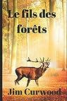 Le fils des forêts par Curwood