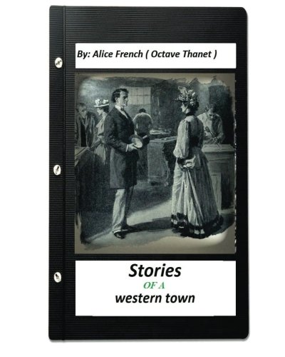 stories-of-a-western-townby-alice-french-octave-thanet-original-version