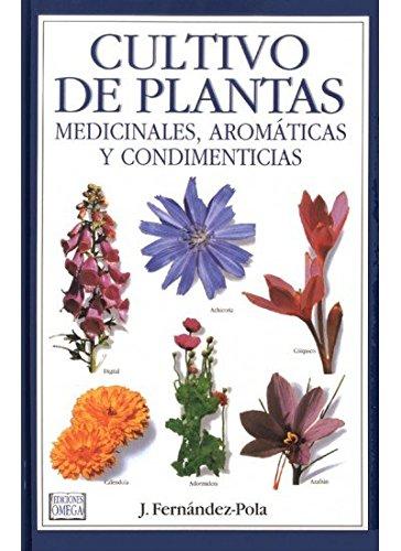CULTIVO PLANTAS MEDICINALES, AROMÁTICAS Y CONDIMENTICIAS (GUIAS DEL NATURALISTA-PLANTAS MEDICINALES, HIERBAS Y HERBORISTERÍA) por JOSE FERNANDEZ-POLA