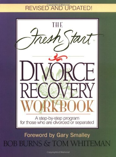 the-fresh-start-divorce-recovery-workbook-a-step-by-step-program-for-those-who-are-divorced-or-separ