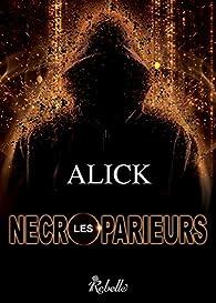 Les nécroparieurs par  Alick