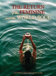 Return of the Feminine and the World Soul by Llewellyn Vaughan-Lee (2010-02-18)