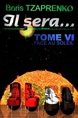 Il sera... Tome 6: Face au Soleil par Boris Tzaprenko