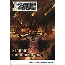 2012 - Folge 06: Prophet der Apokalypse (Jahr der Apokalypse)