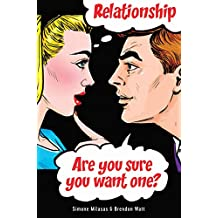 Relationship.  Are you sure you want one? (English Edition)