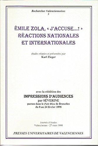 Émile Zola, J'accuse !, réactions nationales et internationales : Journée d'études autour du J'accuse ! d'Émile Zola, du 27 mars 1998 à l'Université de Valenciennes (Recherches valenciennoises)