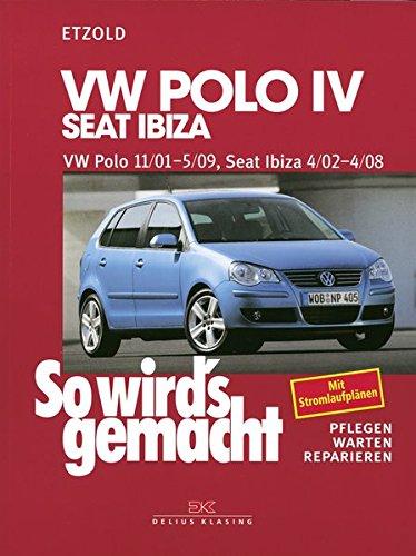 VW Polo IV 11/01-5/09, Seat Ibiza 4/02-4/08: So wird´s gemacht - Band 129 9 Handbuch