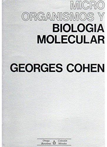 MICROORGANISMOS Y BIOLOGIA MOLECULAR (MICROBIOLOGIA Y VIROLOGIA) por Georges . . . [et al. ] Cohen