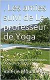 . Les amies  suivi de Le professeur de Yoga: . Deux suspenses érotiques nouvelle édition 2016