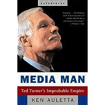 Media Man: Ted Turner's Improbable Empire (Enterprise) by Ken Auletta (2005-10-17)