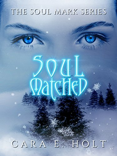 Soul Matched (The Soul Mark Series Book 1)