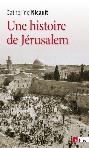 Une histoire de Jérusalem par Catherine Nicault