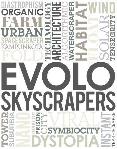 eVolo Skyscrapers by Carlo Aiello, Paul Aldridge, Noemie Deville, Anna Solt, Jung published by eVolo (2011)