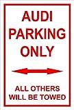 Schild – Audi parking only – 30x20cm, 45x30cm, 60x40cm – Bohrlöcher Aufkleber Hartschaum Aluverbund -S00345-003-C