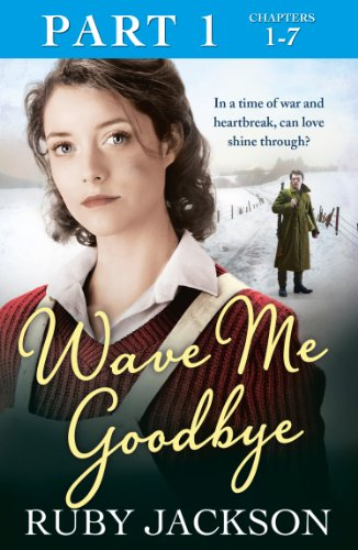 Wave Me Goodbye (Part One: Chapters 1–7)
