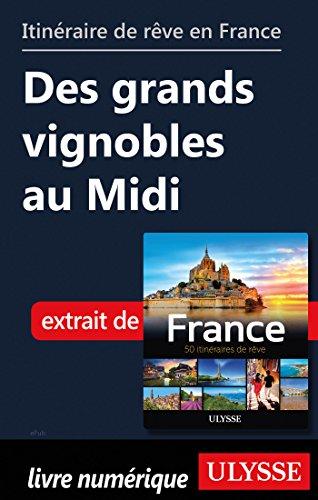 Descargar Libro Itinéraire de rêve en France - Des grands vignobles au Midi de Collectif