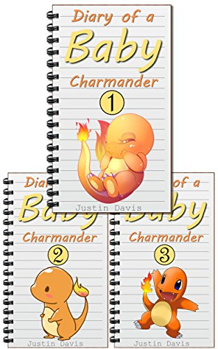 Diary of a Baby Charmander: Cute Pokemon Get Into Trouble! (Baby Pokemon Stories Book 3) (English Edition)