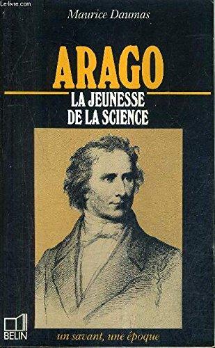 Arago : 1786-1853, la jeunesse de la science