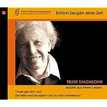 """Trude Simonsohn erzählt aus ihrem Leben: """"Trude gib nich' auf! Der Hitler wird draufgehn und Du wirst weiterleben."""" (Edition Zeugen Einer Zeit)"""