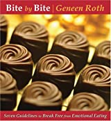 Bite by Bite by Geneen Roth (2006-12-02)