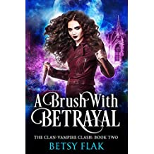 A Brush with Betrayal (The Clan-Vampire Clash: Book Two) (English Edition)