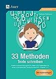 33 Methoden Texte schreiben: Kreative abwechslungsreiche Ideen und Materialien für den motivierenden Deutschunterricht, Kl. 1-4 (1. bis 4. Klasse)