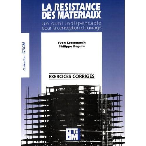 La résistance des matériaux : Exercices corrigés