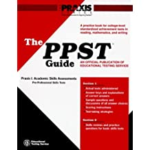 The Ppst Guide: A Practice Book for College-Level Standardized Achievement Tests in Reading, Mathematics, and Writing (Praxis) by Educational Testing Service (1994-06-23)