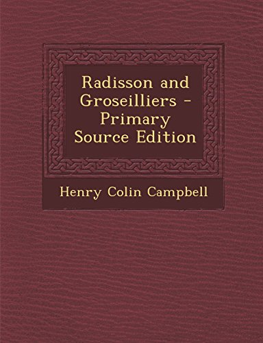 radisson-and-groseilliers-primary-source-edition