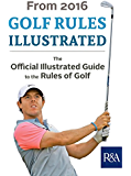 Golf Rules Illustrated: 2016-2017 (Royal & Ancient) (English Edition)