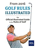 Image de Golf Rules Illustrated: 2016-2017 (Royal & Ancient) (English Edition)