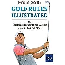 Golf Rules Illustrated: 2016–2017 (Royal & Ancient) (English Edition)