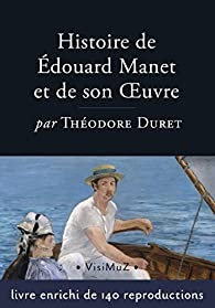 Histoire d'Édouard Manet et de son oeuvre par Théodore Duret