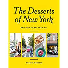 The Desserts of New York: (And How to Eat Them All)