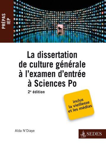 La dissertation de culture générale à l'examen d'entrée à Sciences Po (Hors collection)