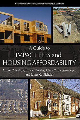 A Guide to Impact Fees and Housing Affordability by Dr. Arthur C. Nelson Ph.D. FAICP (2008-04-30)