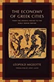 The Economy of the Greek Cities: From the Archaic Period to the Early Roman Empire by Leopold Migeotte (9-Oct-2009) Paperback