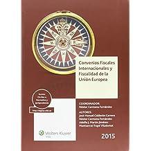 Convenios Fiscales Internacionales y Fiscalidad de la Unión Europea 2015